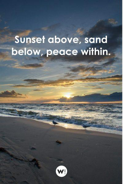 Sunset above, sand below, peace within