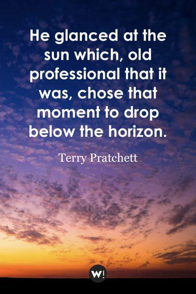 He glanced at the sun which, old professional that it was, chose that moment to drop below the horizon