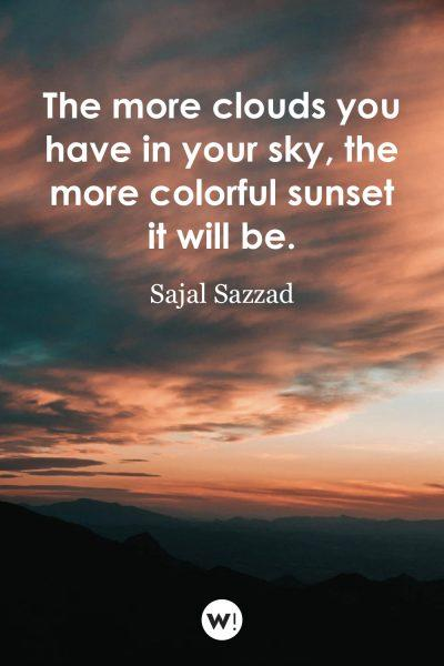 The more clouds you have in your sky, the more colorful sunset it will be
