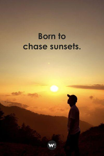 born to chase sunsets