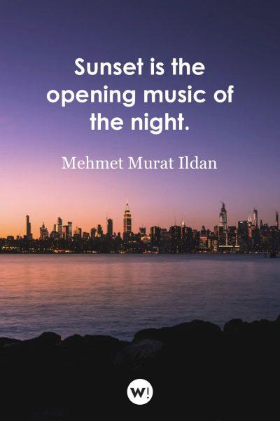 Sunset is the opening music of the night