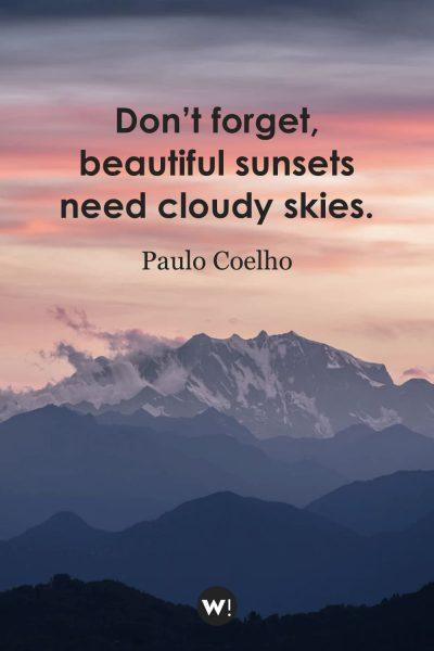Don't forget, beautiful sunsets need cloudy skies