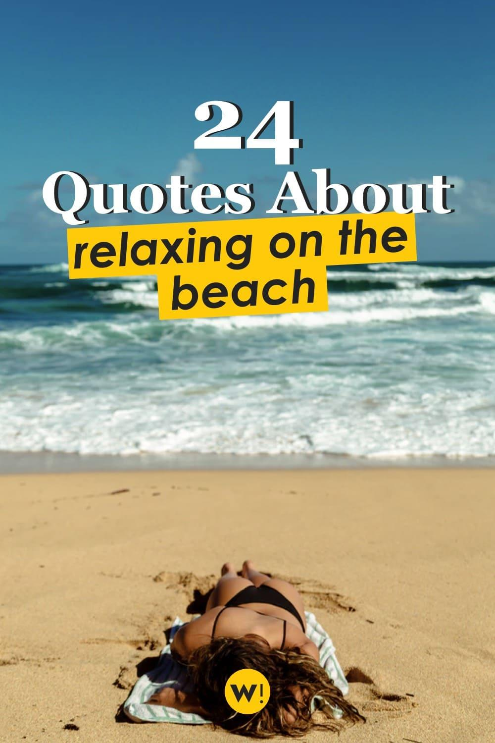 Ready to take the stress off and relax at the beach? These 24 relaxing at the beach quotes will help you get in the mood! beach relax quotes |beach relax caption | relaxing beach quotes |beach relaxation quotes peace |beach sayings and quotes | sea relax quotes