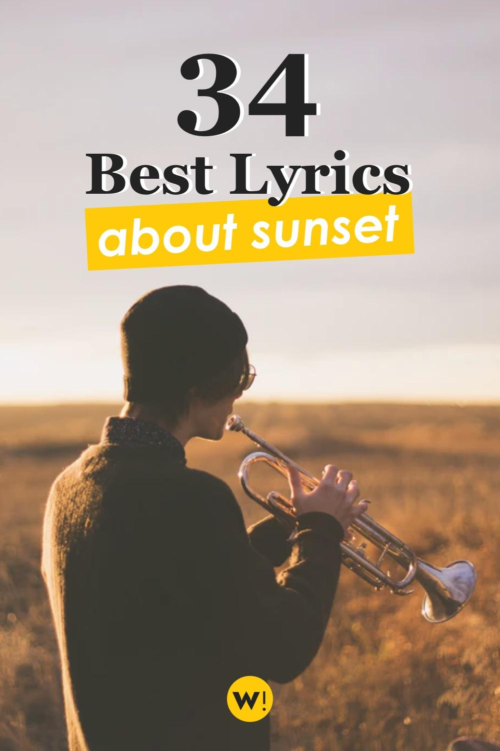 So you're a music lover, uh? Instead of regular sunset quotes, you want sunset quotes from songs? Well, you're in luck. I have 34 sunset lyrics quotes waiting for you! lyric quotes | song lyric quotes for instagram captions | beautiful song lyrics quotes |song lyric captions |sunset song lyrics |sunset song quotes