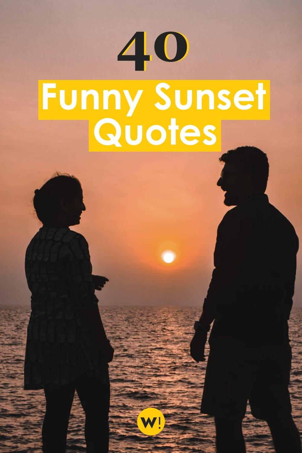 Looking for funny sunset captions to use with your pic? Click to find my personal list of 40 funny sunset quotes & sunset puns! funny quotes to live by |funny quotes for instagram |funny sunset captions for instagram |funny sunset quotes
