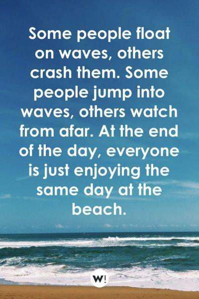 Some people float on waves, others crash them