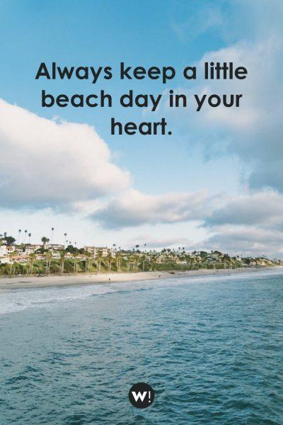 Always keep a little beach day in your heart