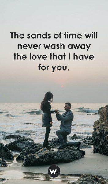 The sands of time will never wash away the love that I have for you