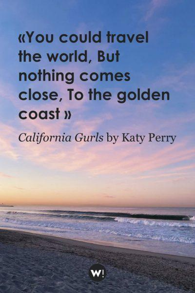 You could travel the world But nothing comes close To the golden coast