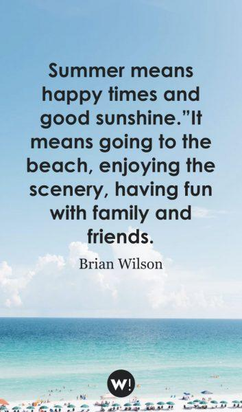 """Summer means happy times and good sunshine.""""It means going to the beach, enjoying the scenery, having fun with family and friends"""