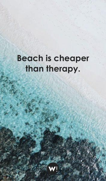 Beach is cheaper than therapy