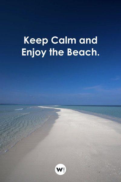 Keep Calm and Enjoy the Beach