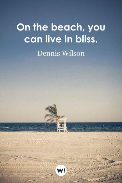 On the beach, you can live in bliss