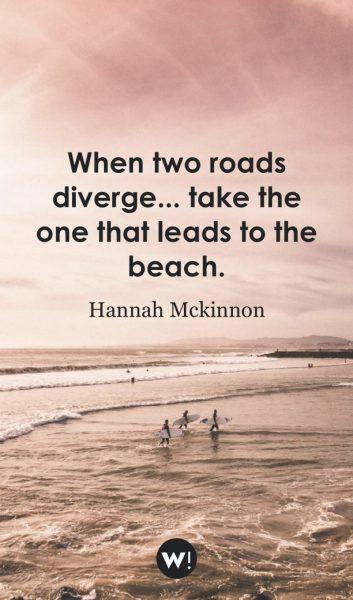When two roads diverge... take the one that leads to the beach