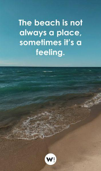 The beach is not always a place, sometimes it's a feeling