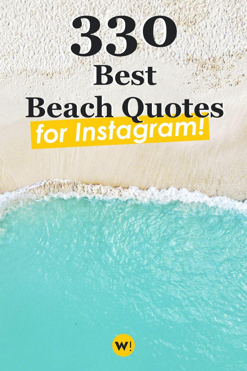 Looking for the best beach quotes for your Instagram photos? Find 330 best beach quotes and sayings to get you ready for summer! beach quotes instagram caption  cute beach quotes  beach quotes funny  beach quotes inspirational  summer beach quotes  take me to the beach quotes  family beach quotes